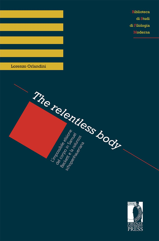 <i>The relentless body</i>. L'impossibile elisione del corpo in Samuel Beckett e la <i>noluntas</i> schopenhaueriana