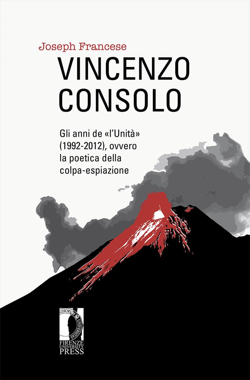 Vincenzo Consolo: gli anni de «l'Unità» (1992-2012), ovvero la poetica della colpa-espiazione