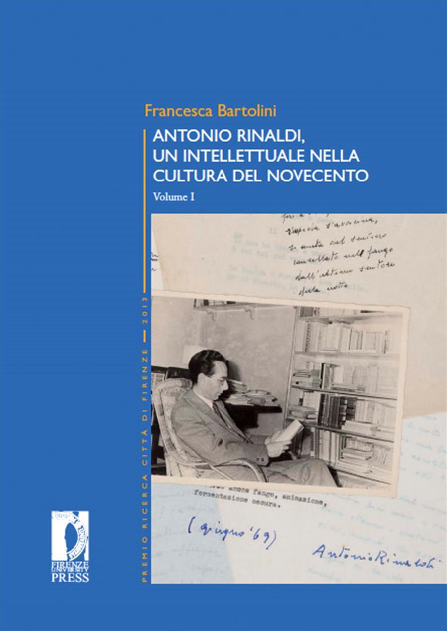 Antonio Rinaldi. Un intellettuale nella cultura del Novecento