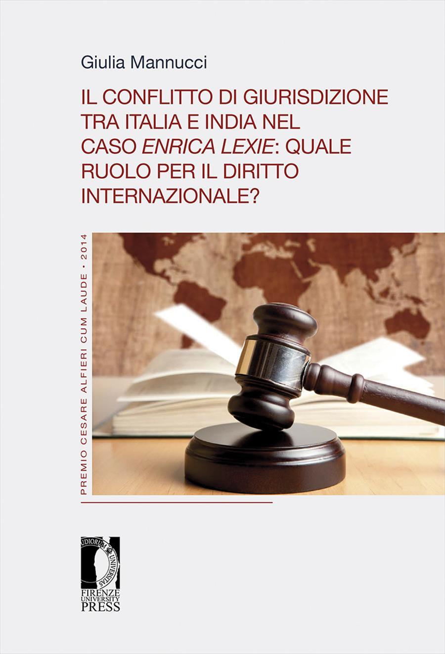 Il conflitto di giurisdizione tra Italia e India nel caso <i>Enrica lexie</i>: quale ruolo per il diritto internazionale?