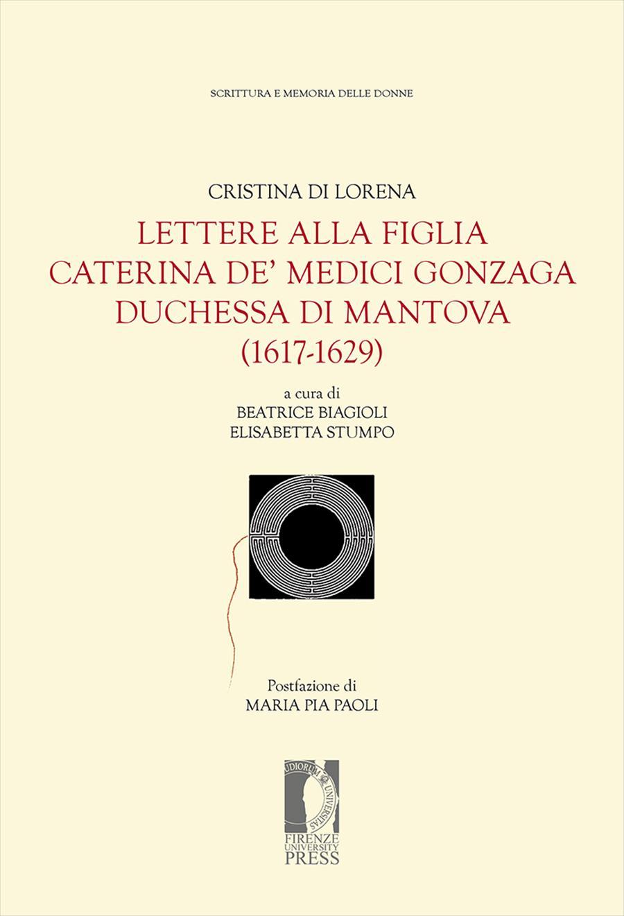 Lettere alla figlia Caterina de' Medici Gonzaga duchessa di Mantova (1617-1629)