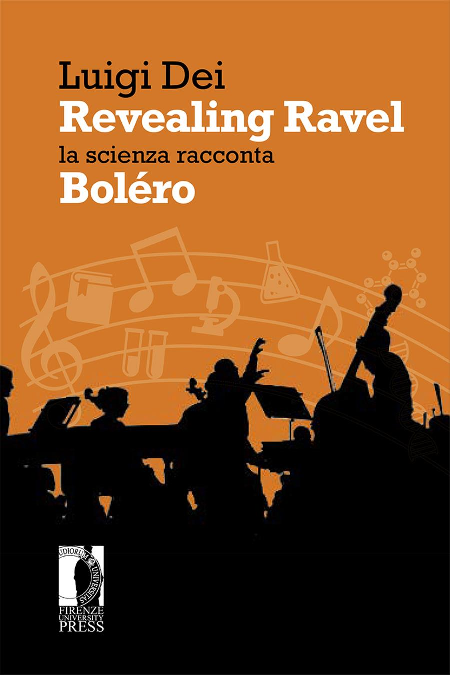 Revealing Ravel: la scienza racconta Boléro