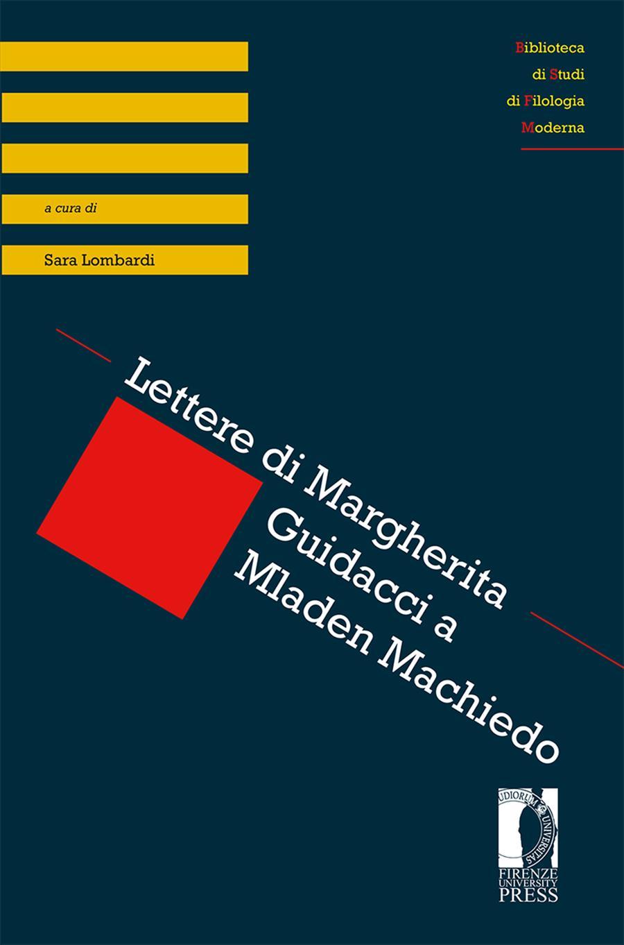 Lettere di Margherita Guidacci a Mladen Machiedo