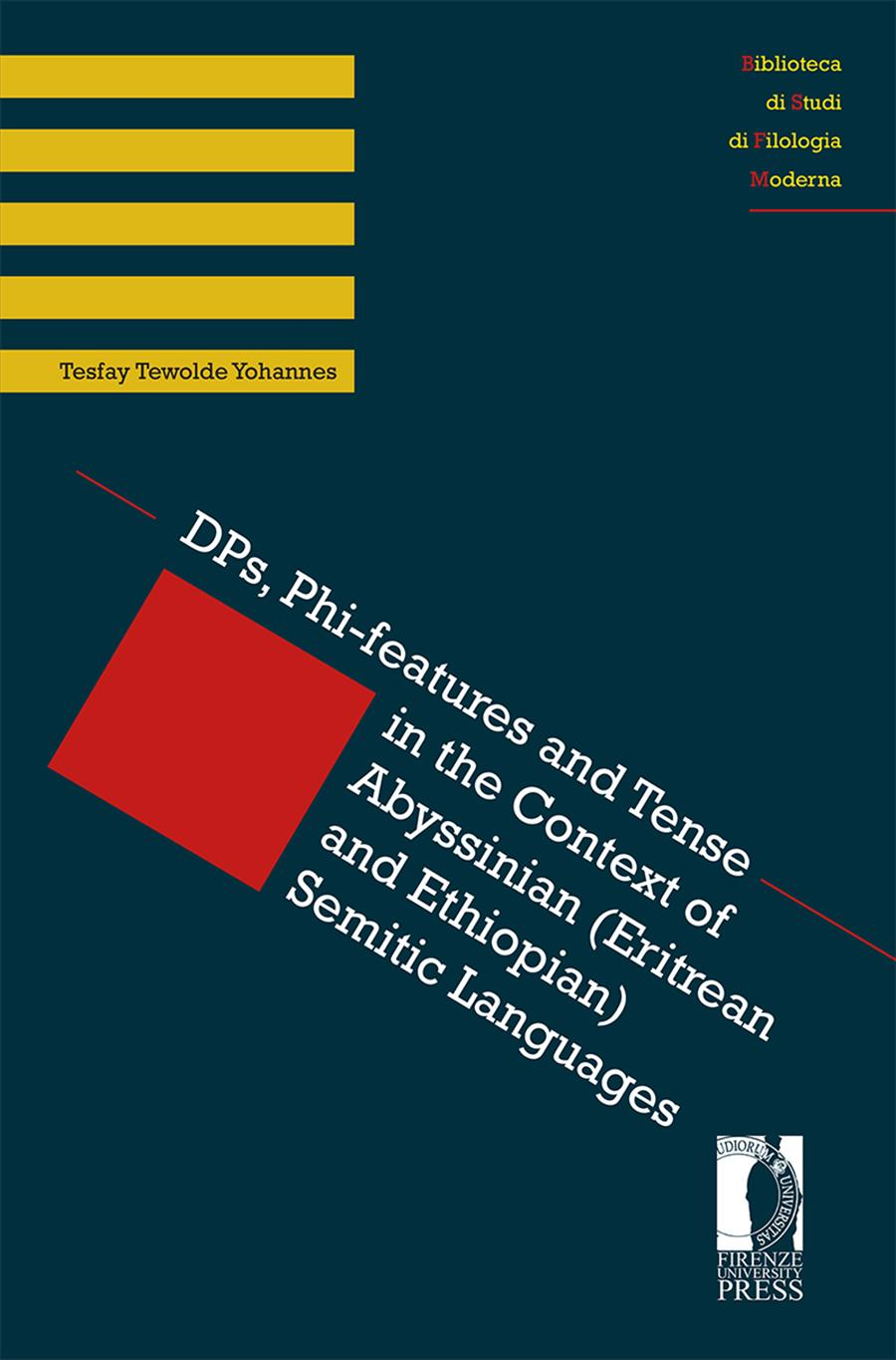 DPs, Phi-features and Tense in the Context of Abyssinian (Eritrean and Ethiopian) Semitic Languages