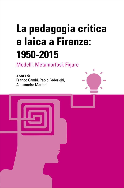 La pedagogia critica e laica a Firenze: 1950-2015