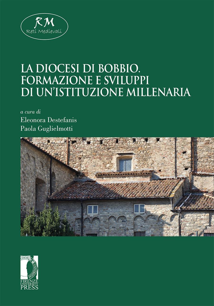La diocesi di Bobbio. Formazione e sviluppi di un'istituzione millenaria