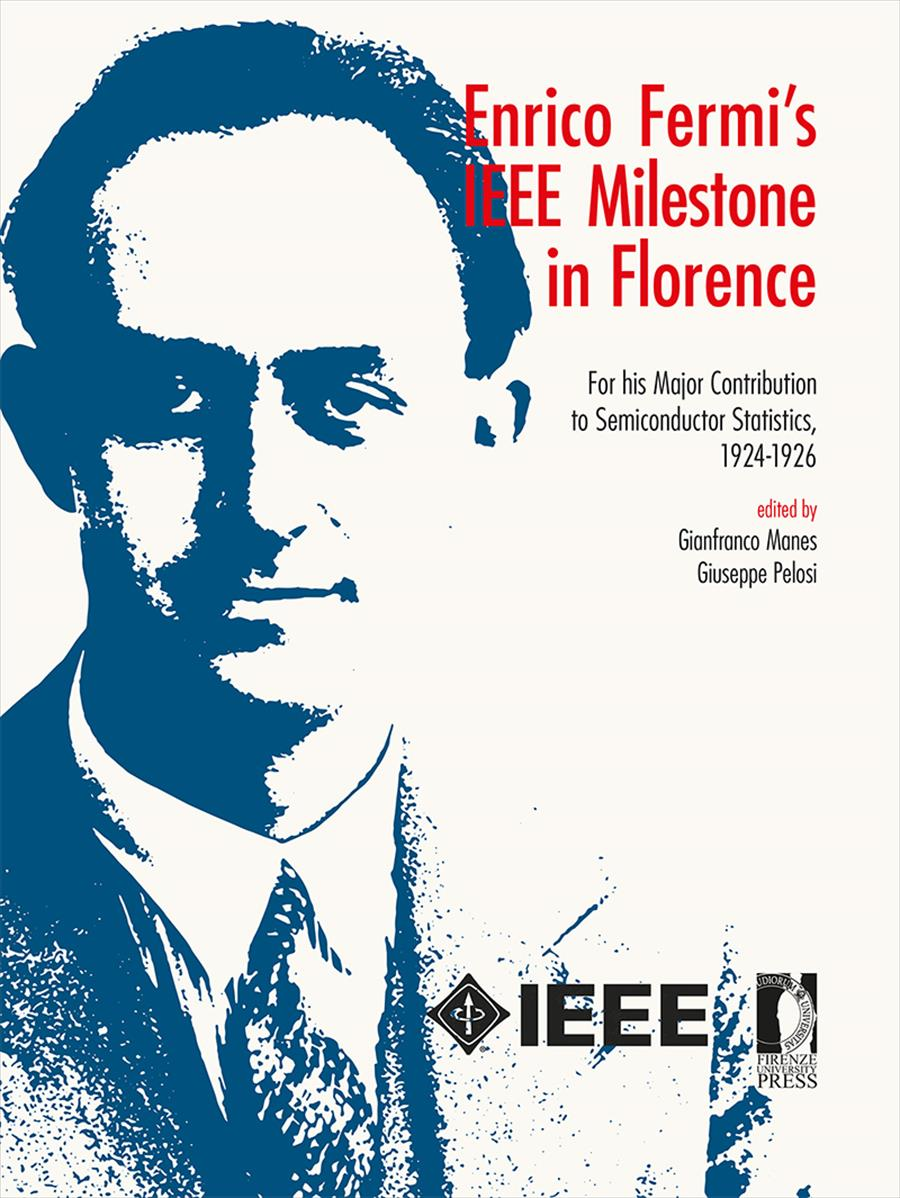 Enrico Fermi's IEEE Milestone in Florence. For his Major Contribution to Semiconductor Statistics, 1924-1926