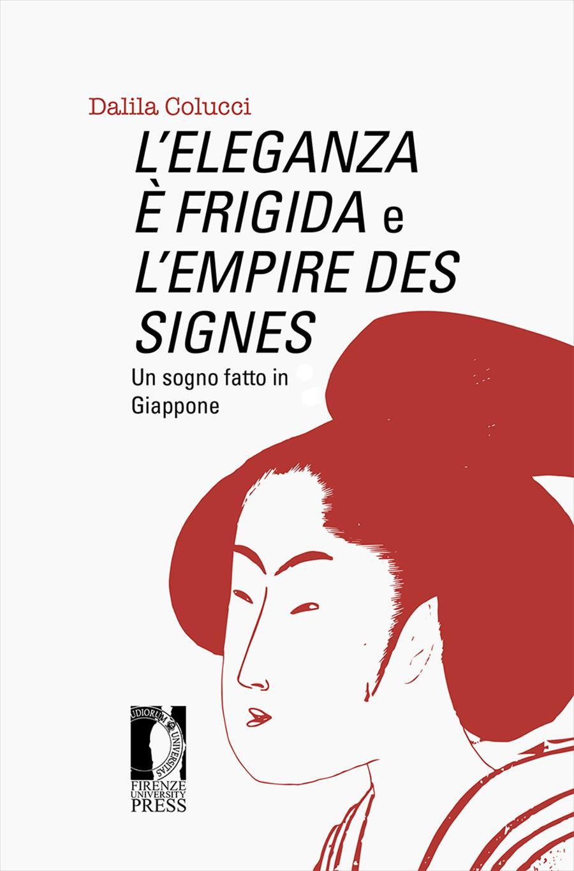 <i>L'Eleganza è frigida</i> e <i>L'Empire des signes</i>