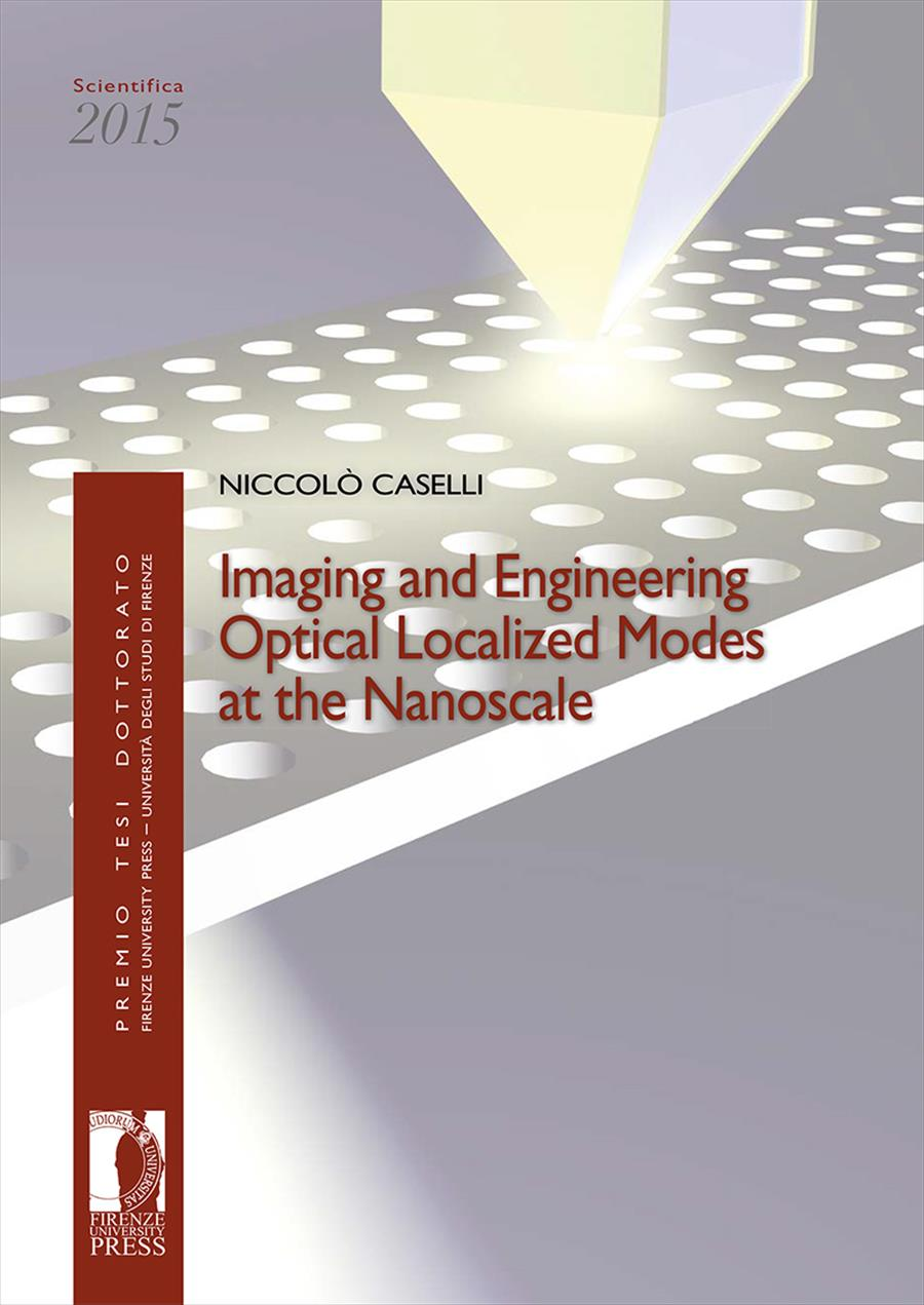 Imaging and engineering optical localized modes at the nanoscale