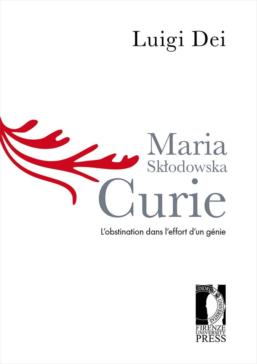 Maria Skłodowska Curie: l'obstination dans l'effort d'un génie