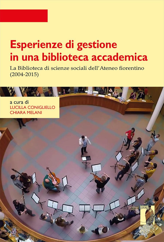 Esperienze di gestione in una biblioteca accademica: la Biblioteca di scienze sociali dell'Ateneo fiorentino (2004-2015)
