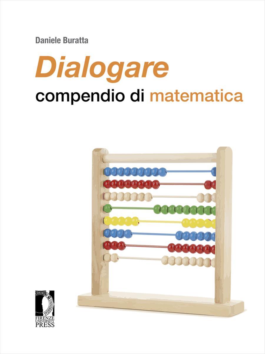 <i>Dialogare</i>: compendio di matematica