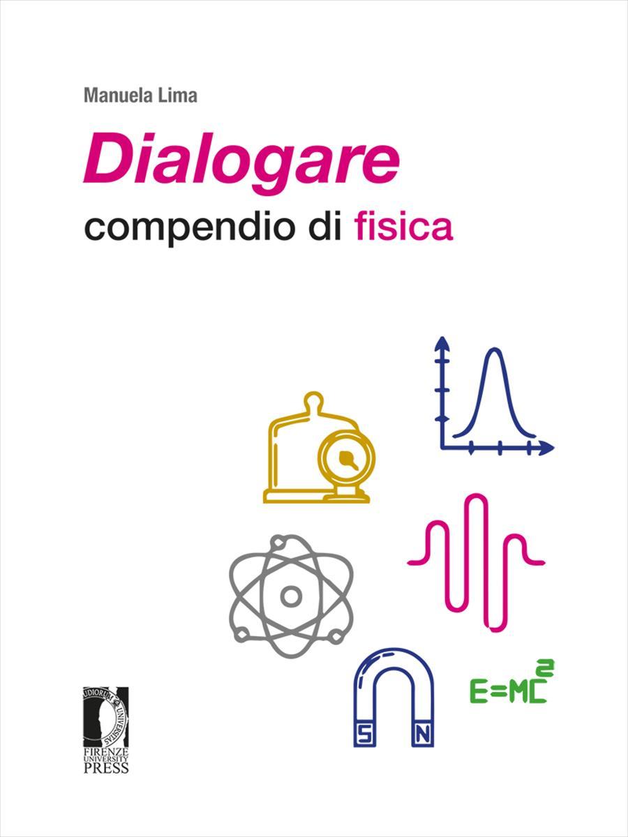<i>Dialogare</i>: compendio di fisica