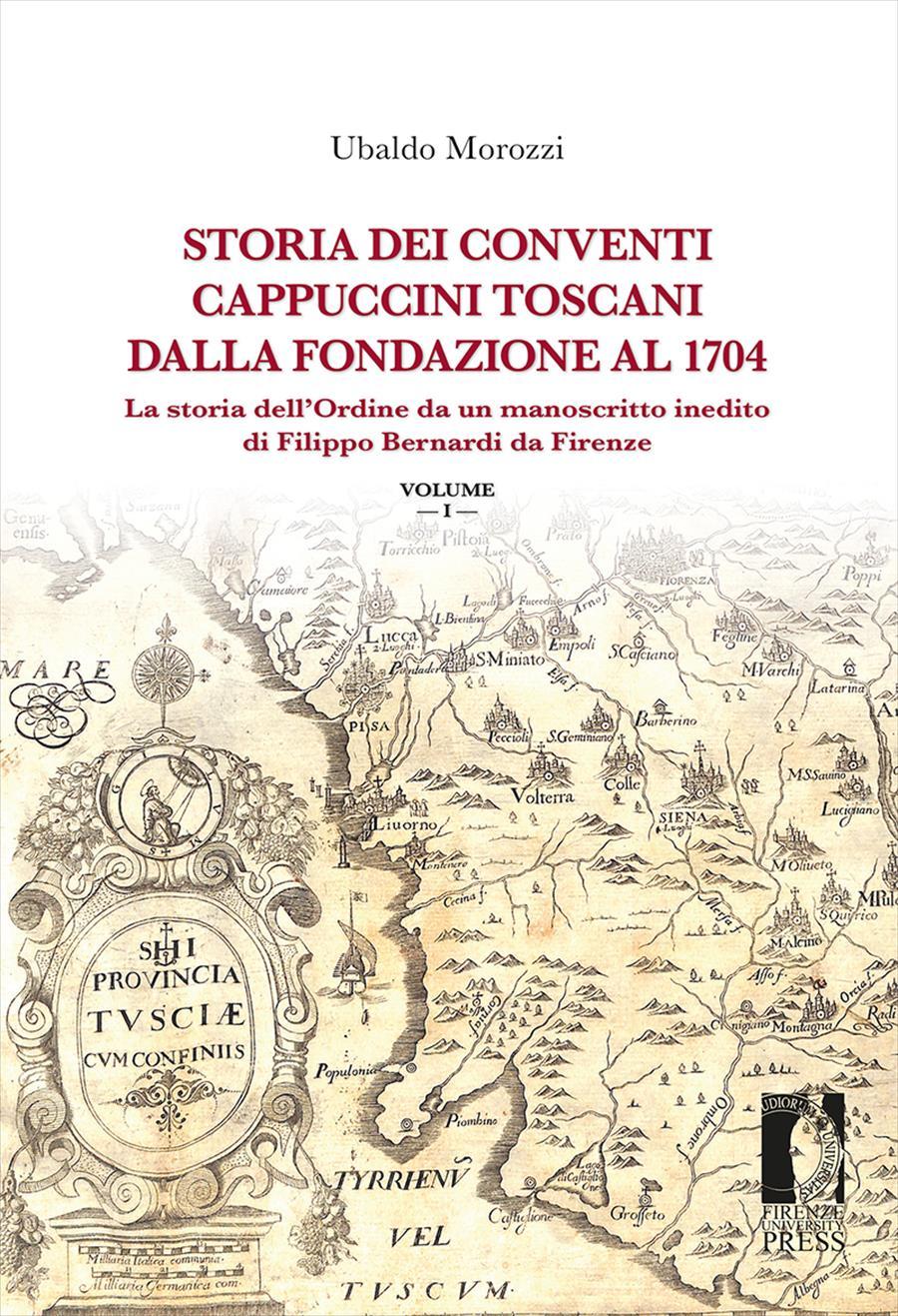 Storia dei conventi cappuccini toscani dalla fondazione al 1704