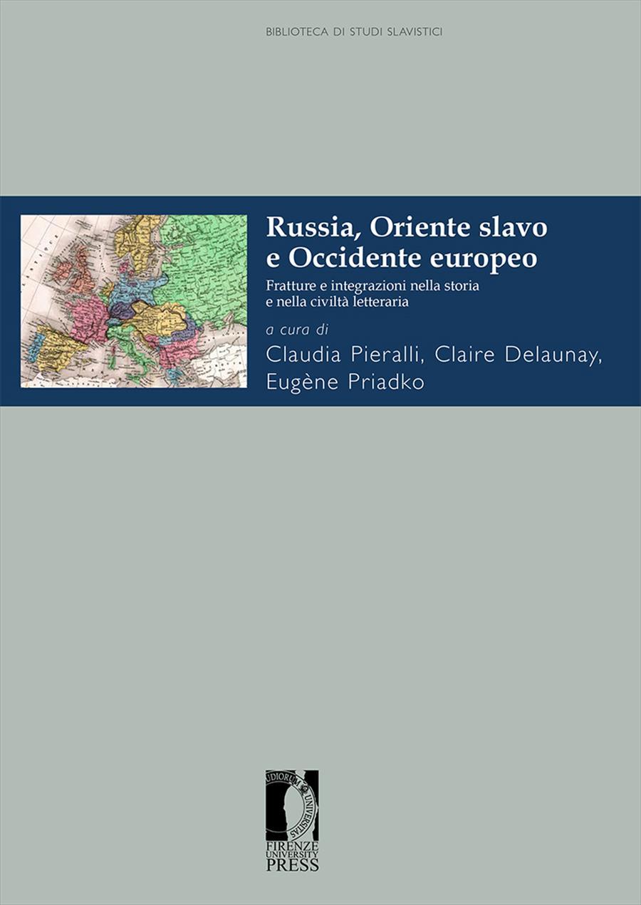 Russia, Oriente slavo e Occidente europeo. Fratture e integrazioni nella storia e nella civiltà letteraria