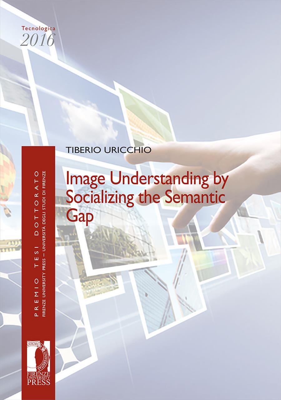 Image Understanding by Socializing the Semantic Gap