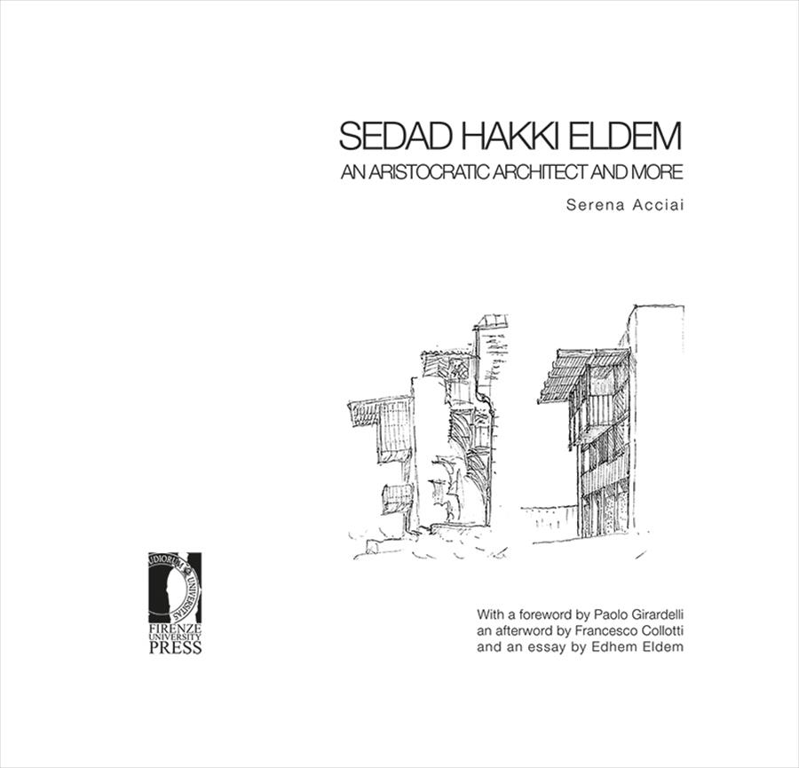 Sedad Hakki Eldem. An aristocratic architect and more