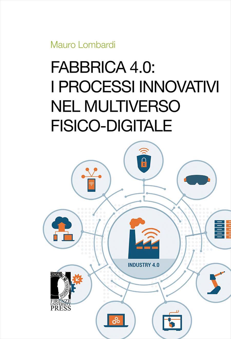 Fabbrica 4.0: I processi innovativi nel Multiverso fisico-digitale