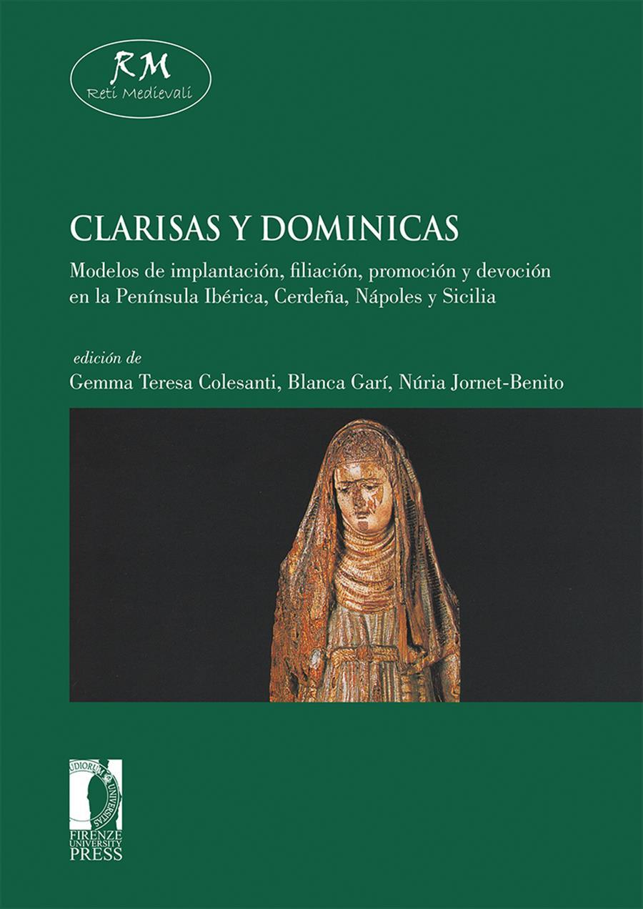 Clarisas y dominicas. Modelos de implantación, filiación, promoción y devoción en la Península Ibérica, Cerdeña, Nápoles y Sicilia