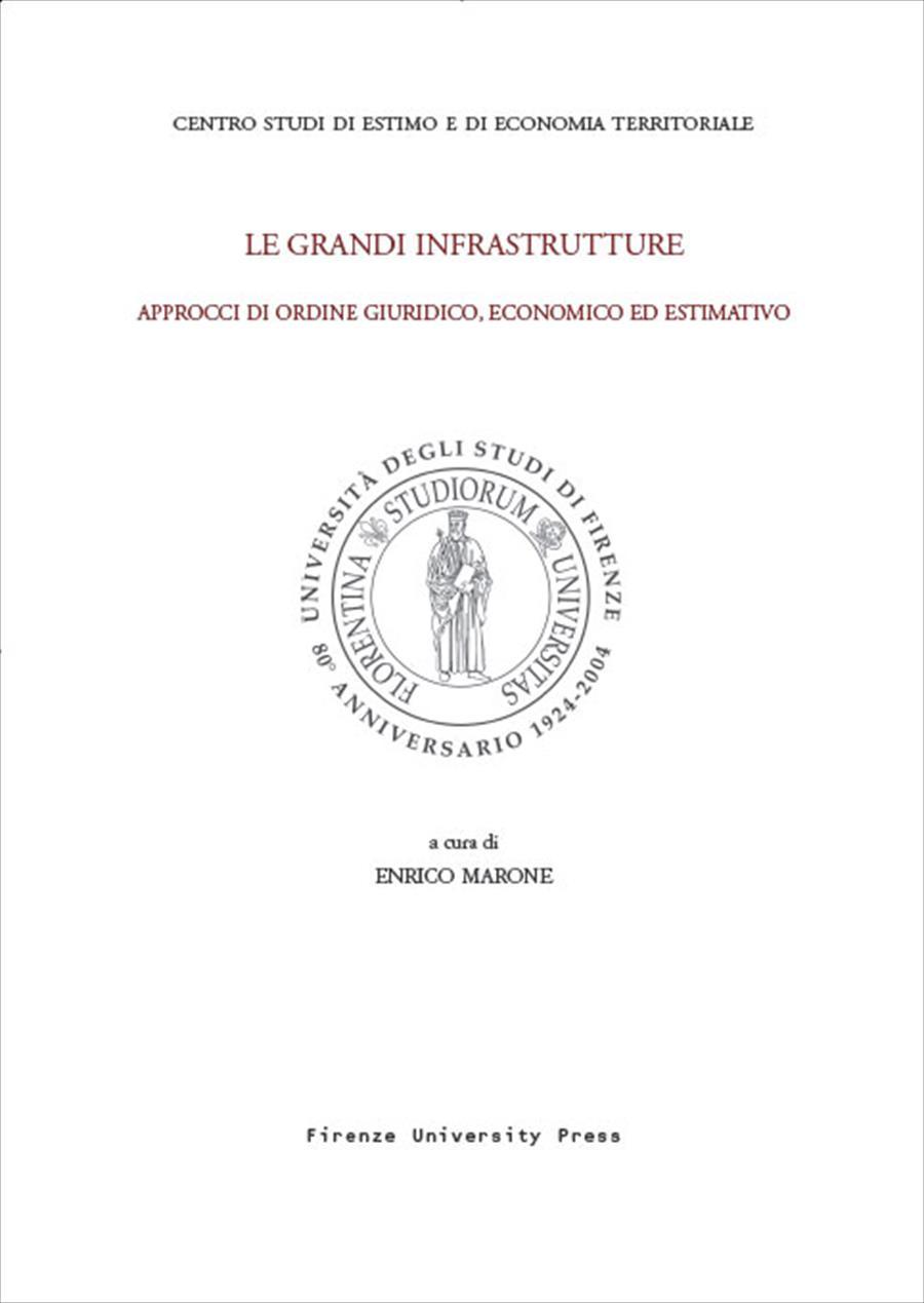 Le grandi infrastrutture: approcci di ordine giuridico, economico ed estimativo