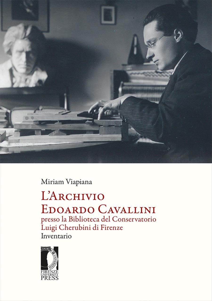 L'Archivio Edoardo Cavallini presso la Biblioteca del Conservatorio Luigi Cherubini di Firenze