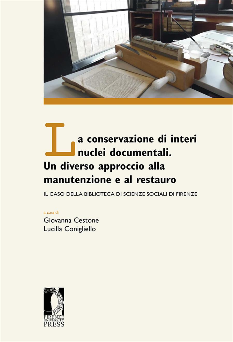 La conservazione di interi nuclei documentali. Un diverso approccio alla conservazione e al restauro. Il caso della Biblioteca di scienze sociali di Firenze