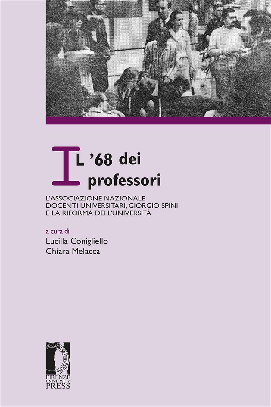 Il '68 dei professori: l'Associazione nazionale docenti universitari, Giorgio Spini e la riforma dell'Università