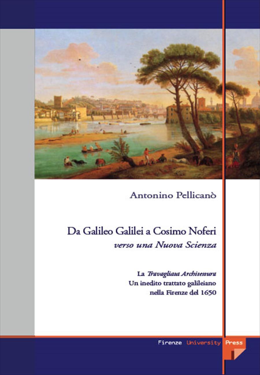 Da Galileo Galilei a Cosimo Noferi: verso una nuova scienza.