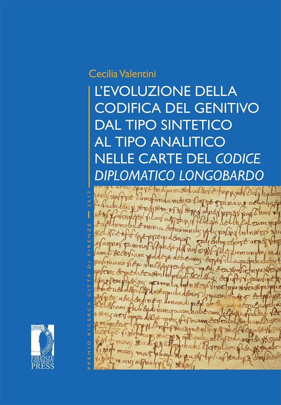 L'evoluzione della codifica del genitivo dal tipo sintetico al tipo analitico nelle carte del <i>Codice diplomatico longobardo</i>