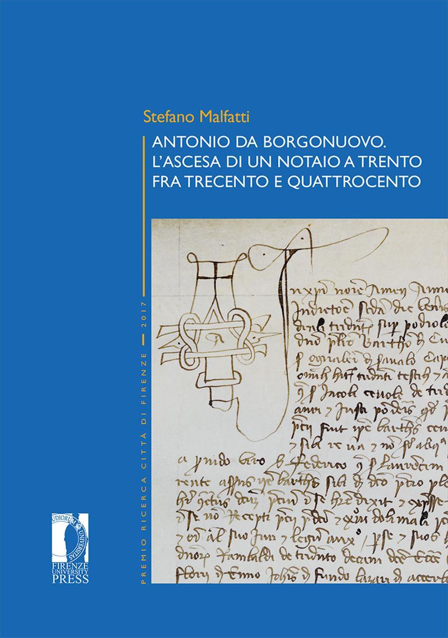 Antonio da Borgonuovo. L'ascesa di un notaio a Trento fra Trecento e Quattrocento