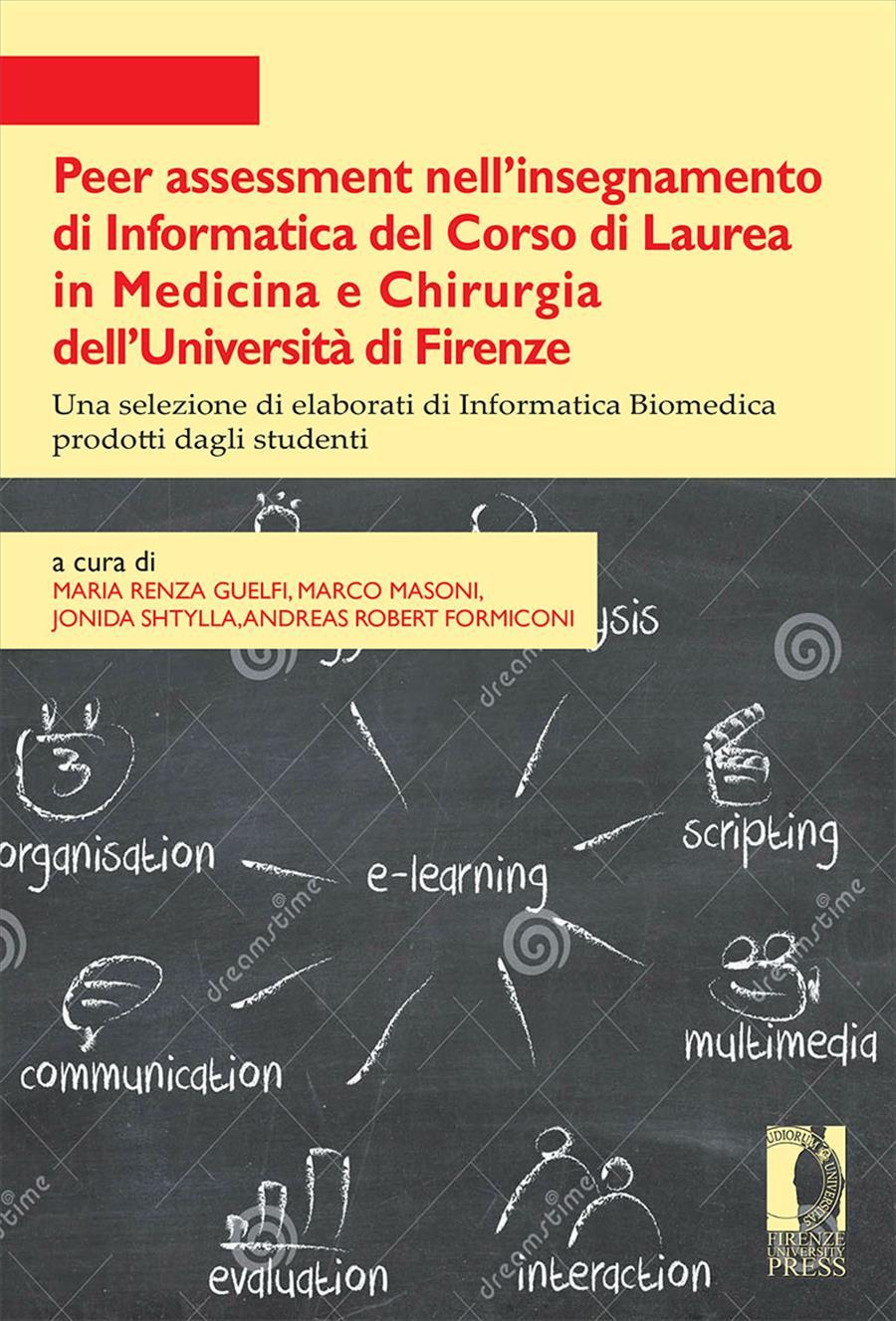 Peer assessment nell'insegnamento di Informatica del Corso di Laurea in Medicina e Chirurgia dell'Università di Firenze
