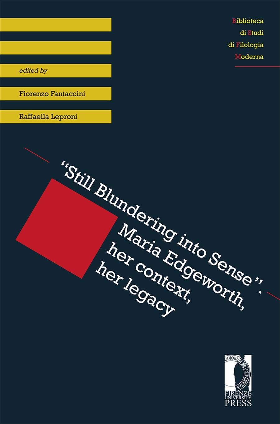 """""""Still Blundering into Sense"""". Maria Edgeworth, her context, her legacy"""