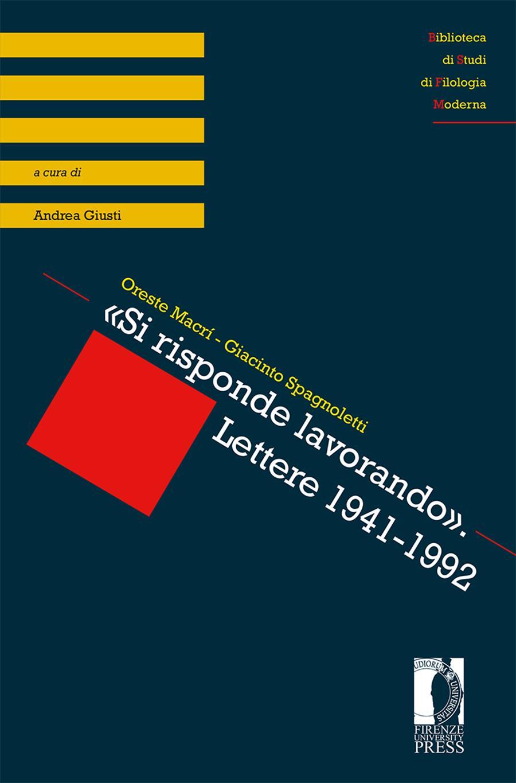 «Si risponde lavorando». Lettere 1941-1992