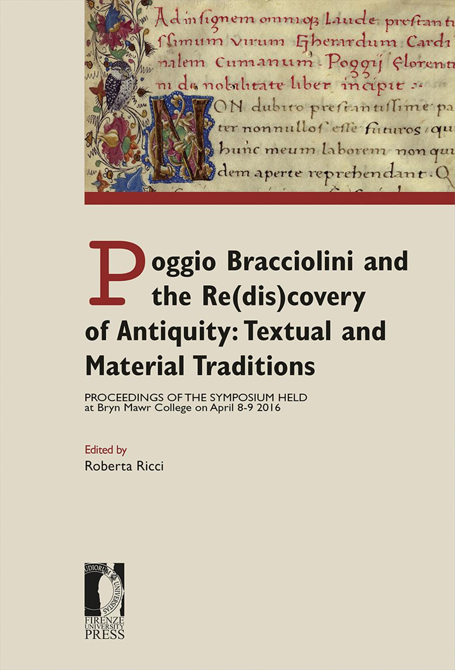 Poggio Bracciolini and the Re(dis)covery of Antiquity: Textual and Material Traditions