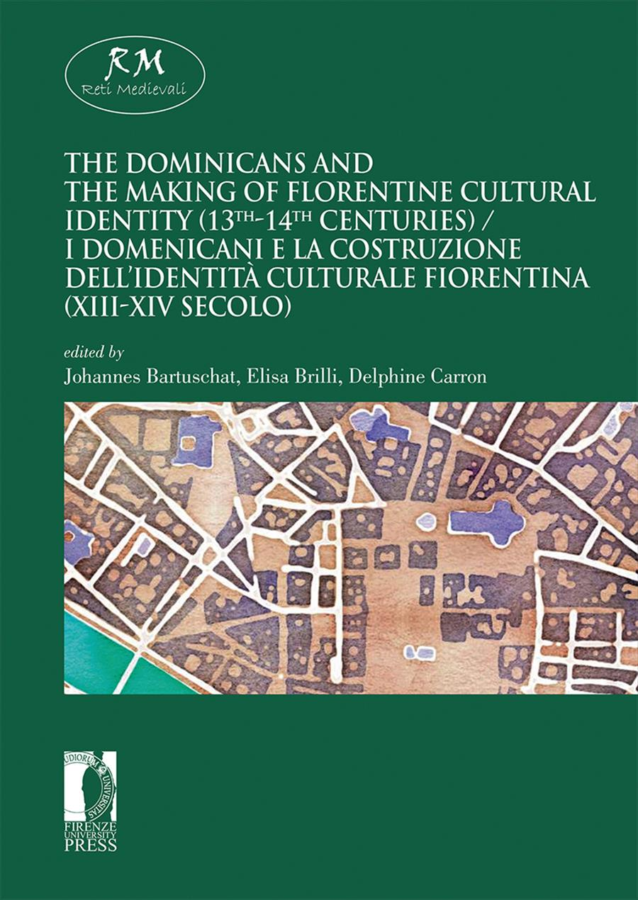 The Dominicans and the Making of Florentine Cultural Identity (13th-14th centuries) / I domenicani e la costruzione dell'identità culturale fiorentina (XIII-XIV secolo)