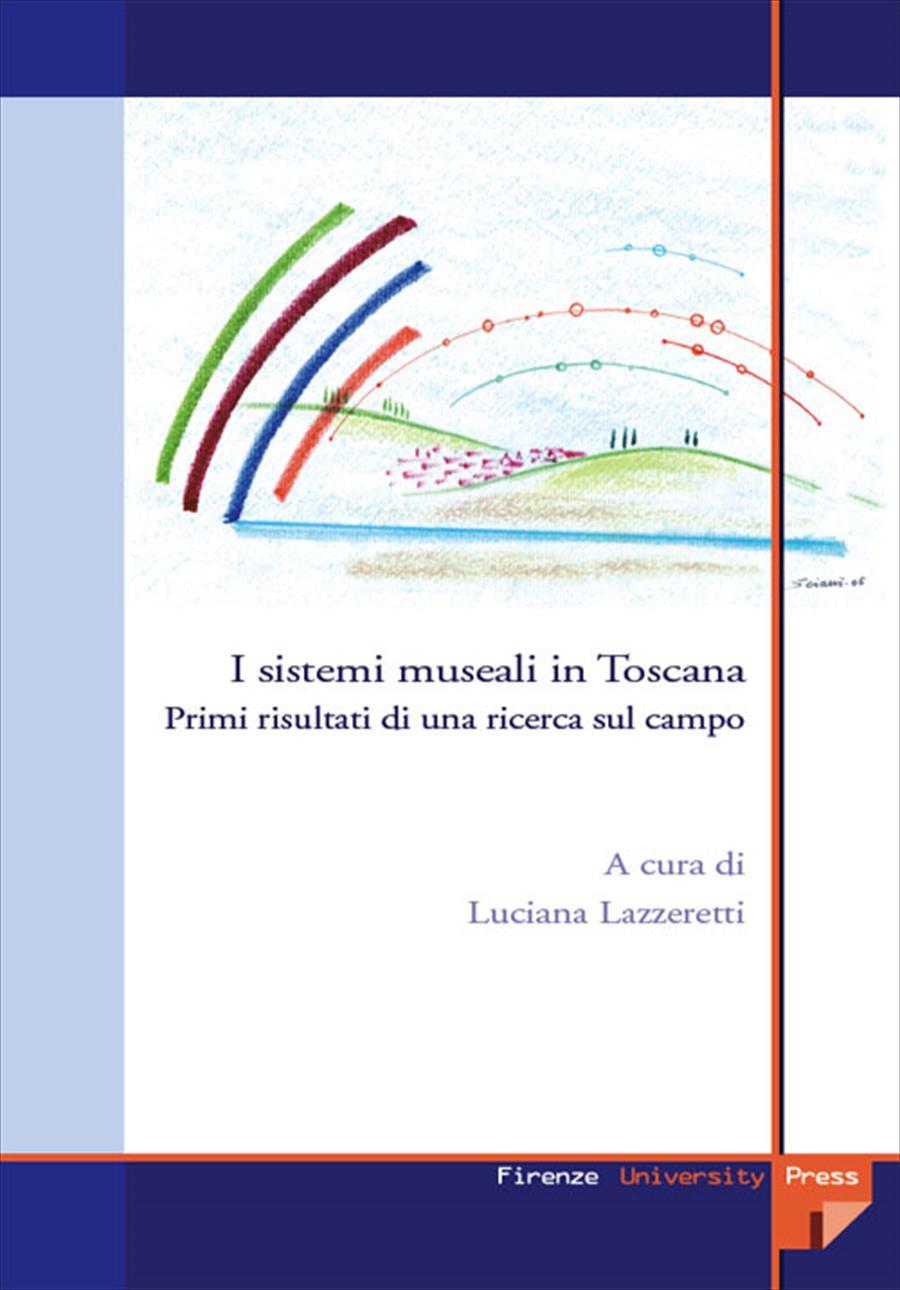 I sistemi museali in Toscana