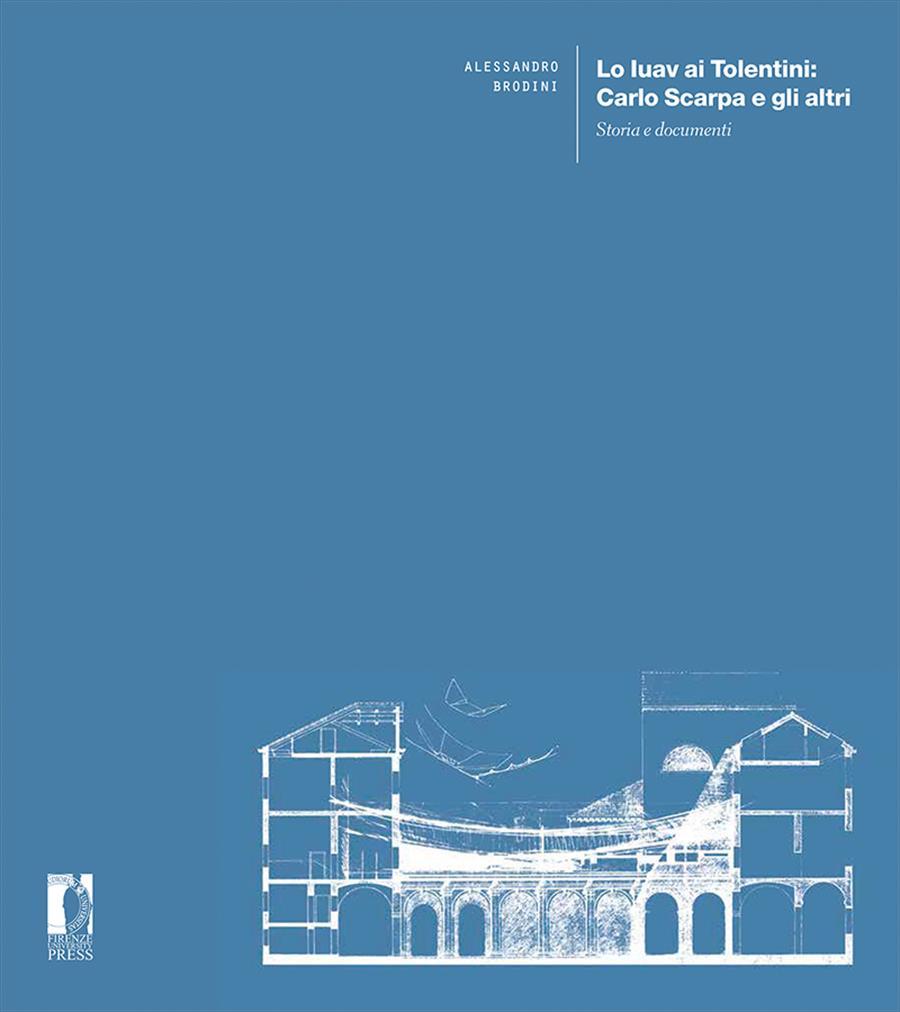 Lo Iuav ai Tolentini: Carlo Scarpa e gli altri