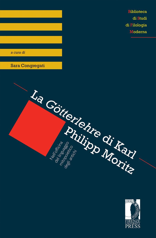 La Götterlehre di Karl Philipp Moritz. Nell'officina del linguaggio mitopoietico degli antichi