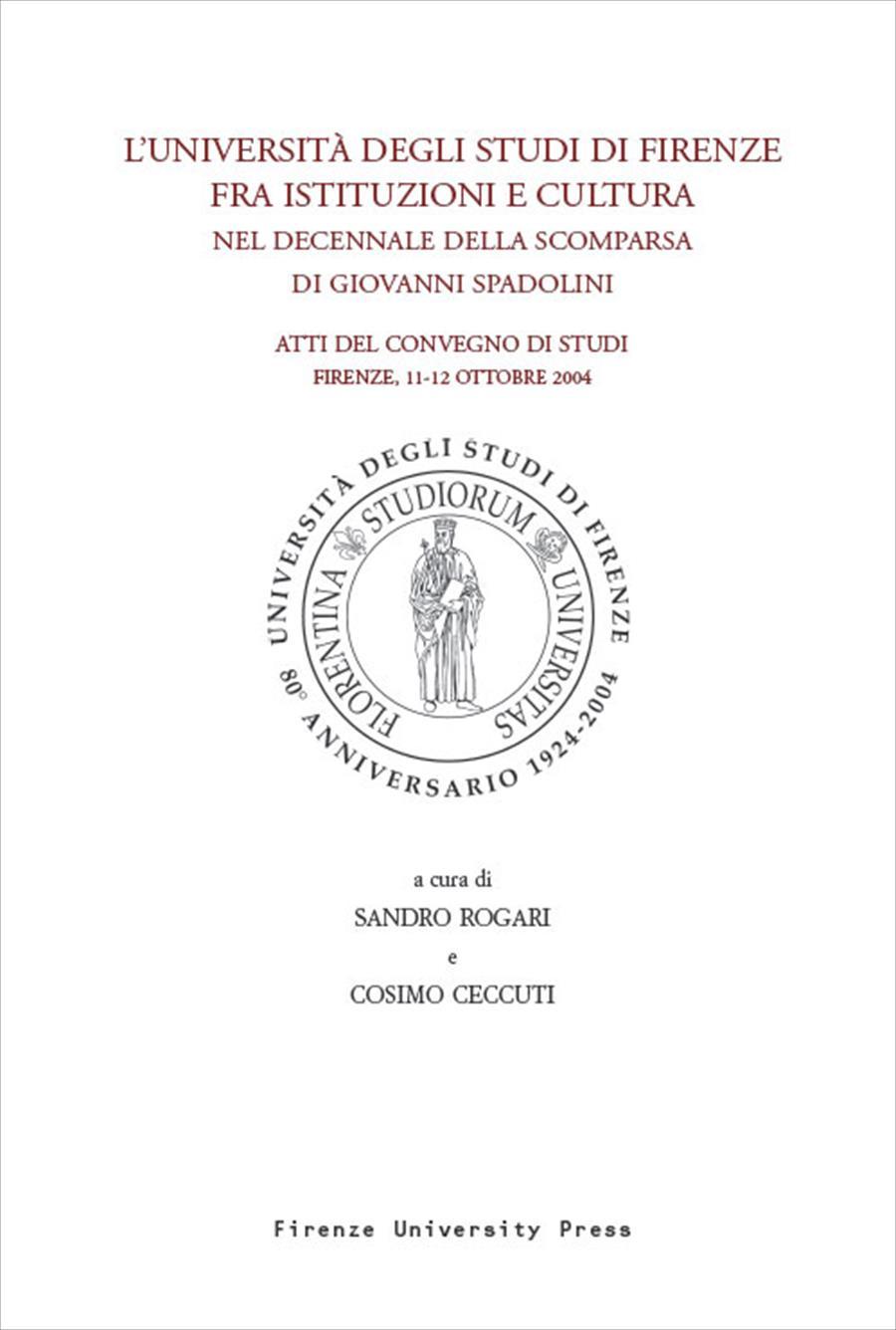 L'Università degli Studi di Firenze fra istituzioni e cultura nel decennale della scomparsa di Giovanni Spadolini