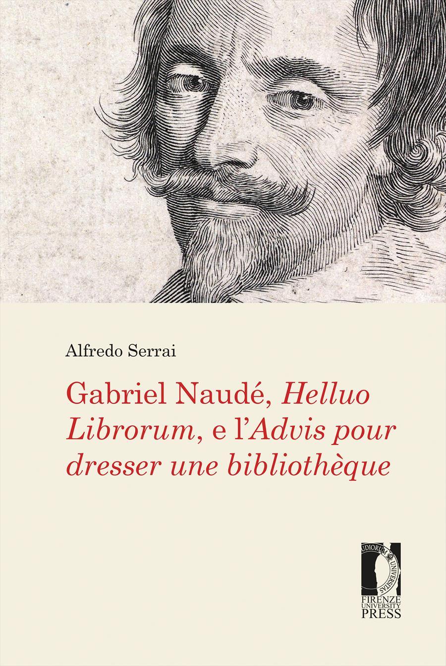 Gabriel Naudé, <i>Helluo Librorum</i>, e l'<i>Advis pour dresser une bibliothèque</i>