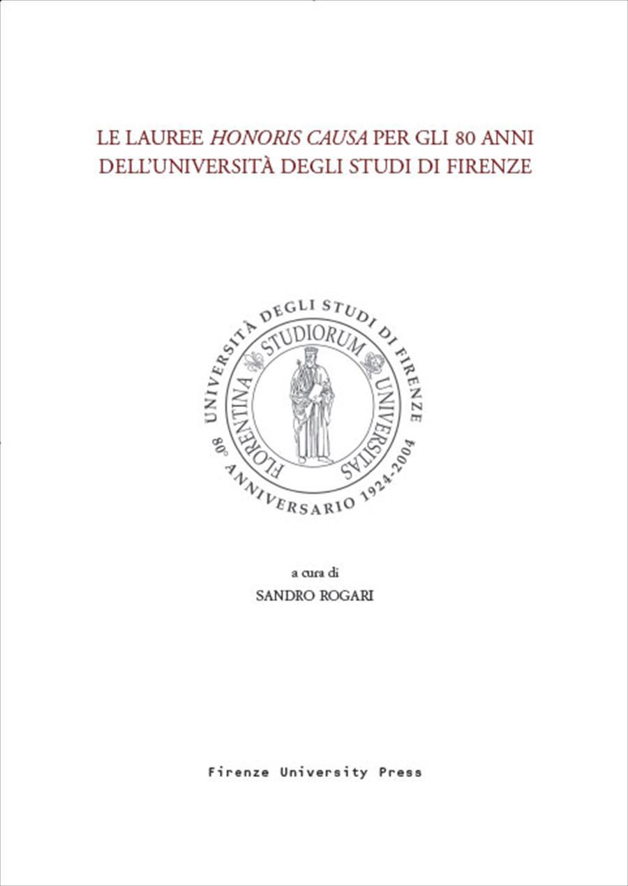 Le lauree honoris causa per gli 80 anni dell'Università degli Studi di Firenze