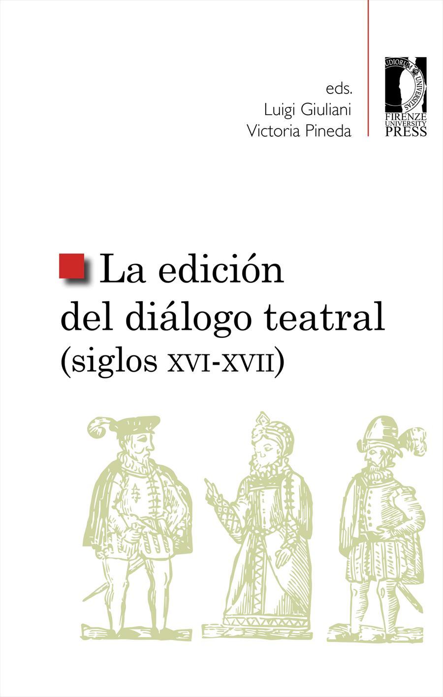 La edición del diálogo teatral (siglos XVI-XVII)