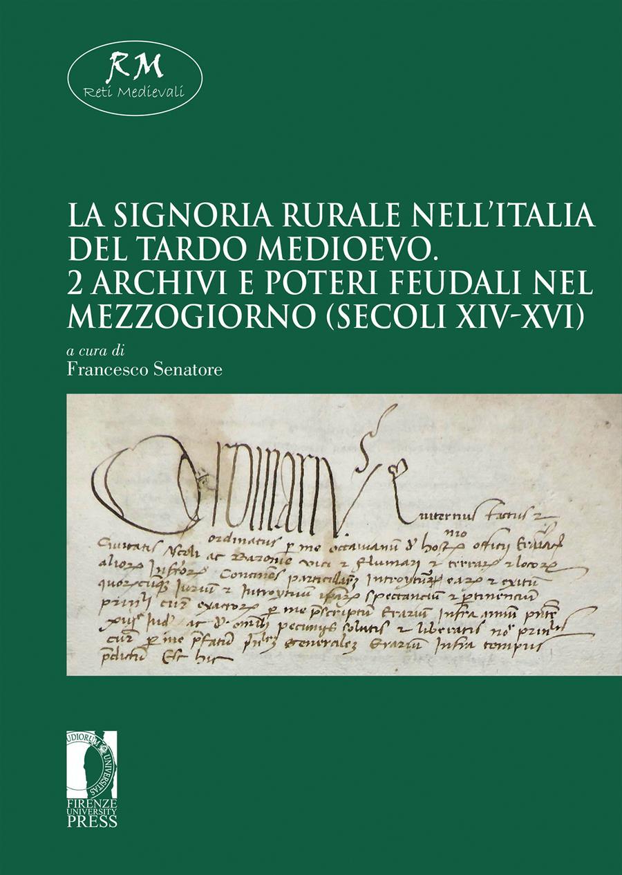 La signoria rurale nell'Italia del tardo medioevo. 2 Archivi e poteri feudali nel Mezzogiorno (secoli XIV-XVI)