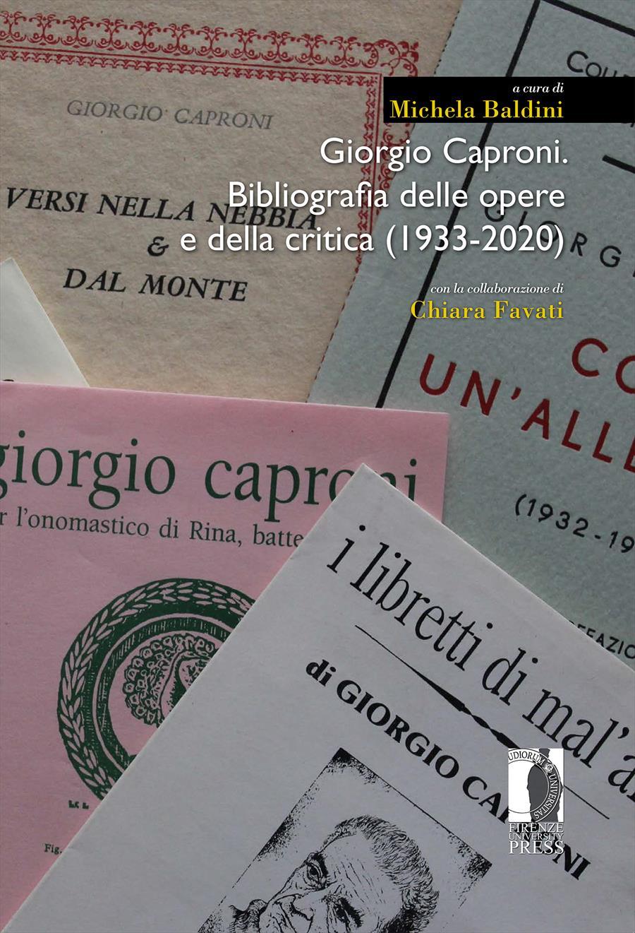 Giorgio Caproni.  Bibliografia delle opere e della critica (1933-2020)