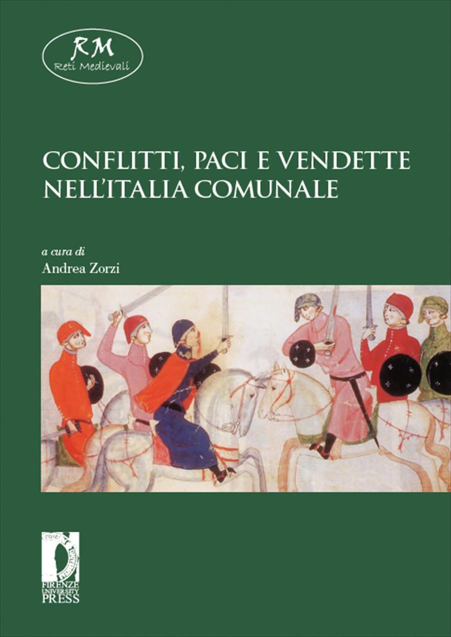 Conflitti, paci e vendette nell'Italia comunale