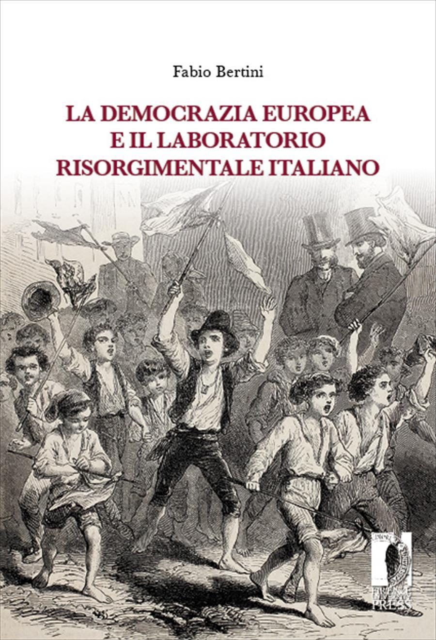 La democrazia europea e il laboratorio risorgimentale italiano (1848-1860)